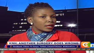 Citizen Extra:KNH: Another surgery goes wrong