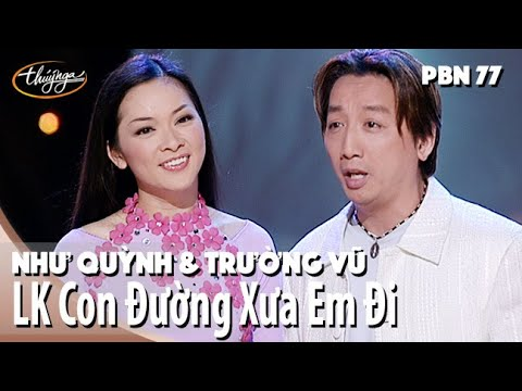Như Quỳnh & Trường Vũ - LK Con Đường Xưa Em Đi & Xin Anh Giữ Trọn Tình Quê / PBN 77