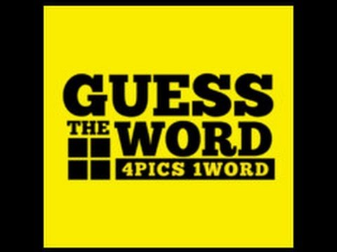 guess the word 4 pics 1 word levels 110 answers youtube