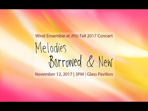 JHU Wind Ensemble Fall Concert: Melodies Borrowed & New
