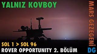 Opportunity Rover 2. Bölüm : Yalnız Kovboy , Mars Gezegeni Dünyagezegeni DG
