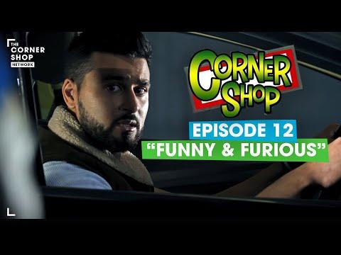 "CORNER SHOP | EPISODE 12 ""Funny & Furious"" [1080p HD]"