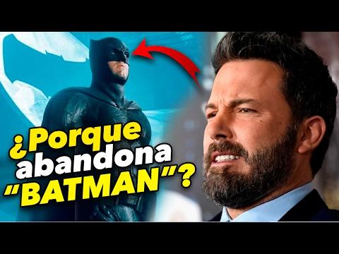 ¿Por que Ben Affleck deja THE BATMAN? EXPLICACIÓN