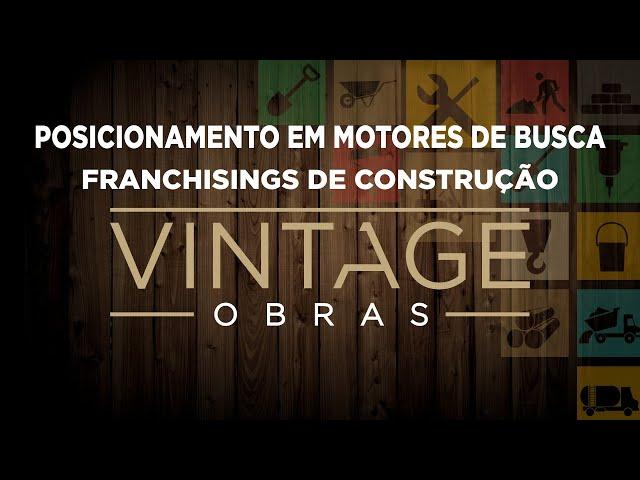 Posicionamento em motores de busca - Franchisings de Obras Vintage e Casa Amarela Obras