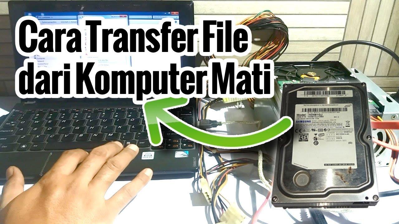 Cara Transfer File Dari Komputer Mati Youtube