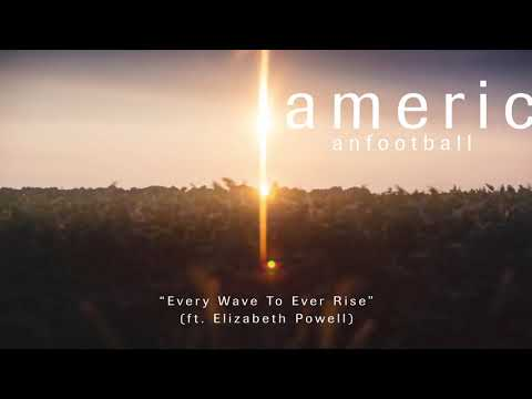 "American Football Releases ""Every Wave To Ever Rise"" Ft. Elizabeth Powell"