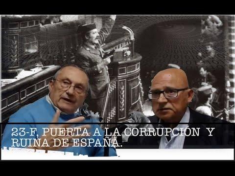 23-F. OPERACIÓN SECRETA PUERTA  a la CORRUPCIÓN y RUINA de ESPAÑA.