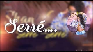 SHAN39;L  Serré Serré LyricsParoles