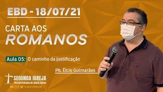 EBD - 18/07/2021 - 09h - Pb. Élcio Guimarães - Carta aos Romanos