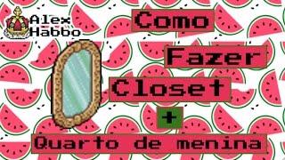 COMO FAZER QUARTO + CLOSET DE MENINA NO HABBO