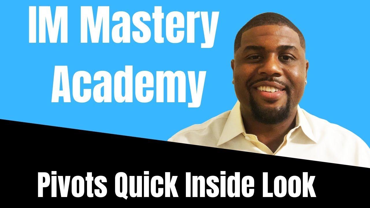 IM Mastery Academy: IM Pivots Quick Inside Look - YouTube