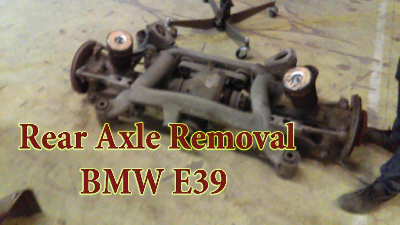 How To Remove Rear Axle Bmw E39 Youtube