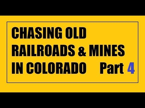 Colorado chasing RR's and mines Part 4