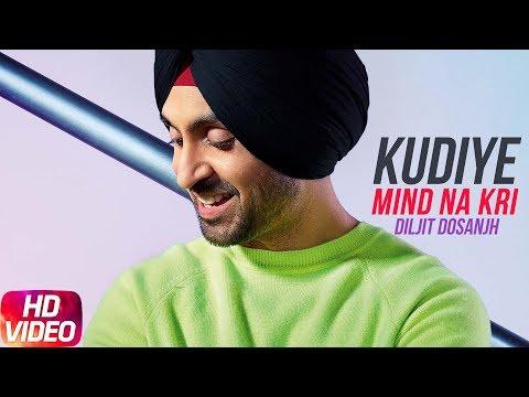 Kudiye Mind Na Kari (Full Video) | Diljit Dosanjh | Neeru Bajwa | Latest Punjabi Songs 2018