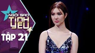"""NGÔI SAO TÌNH YÊU TẬP 21 - Hoa hậu thế giới khóc khi 3 lần tỏ tình thất bại vì """"bắt cá ba tay"""""""