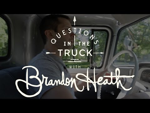 Brandon Heath - Questions In the Truck
