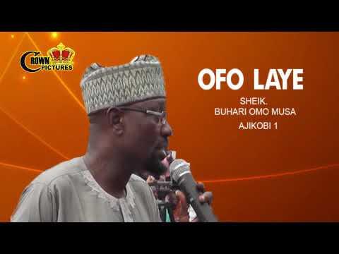 Download (OFO LAYE) by SHEIK BUHARI OMO MUSA AJIKOBI ONE