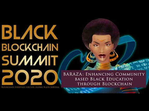 BARAZA Enhancing Community based Black Education through Blockchain - Black Blockchain Summit 2020