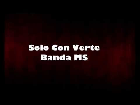 Solo Con Verte - Banda MS (Lyrics)