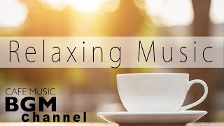 Relaxing Cafe Music - Instrumental Jazz & Bossa Nova for Wonderful Day