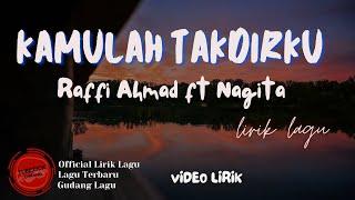 Raffi Ahmad ft Nagita - Kamulah takdirku lirik || Kamulah takdirku - Raffi Ahmad ft Nagita Lyrics