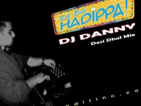 DJ Danny - Dil Bole Hadippa [Desi Dhol Mix] TG