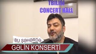 Bu Şəhərdə GƏLİN adlı konsert (Tbilisi Concert Hall, 16.06.2018 )