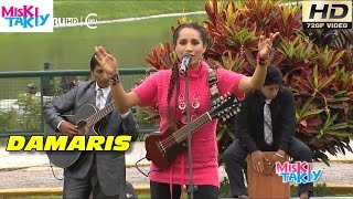DAMARIS en Vivo (Full HD) - Miski Takiy (07/Nov/2015)