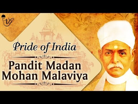 Pride Of India | Pandit Madan Mohan Malaviya | Indian Intellecual Gurus