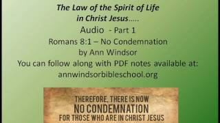 The Law of the Spirit of Life in Christ Jesus Pt. 1- Romans 8:1