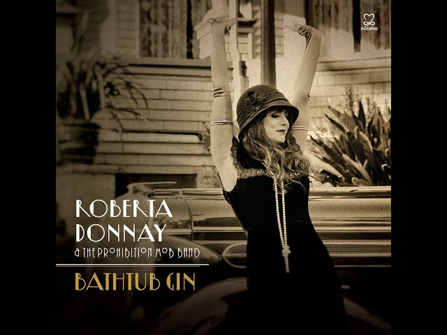 Roberta Donnay & the Prohibition Mob Band - Bathtub Gin EPK