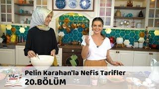 Pelin Karahan'la Nefis Tarifler 20.Bölüm (6 Ekim 2017)