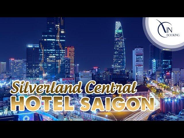 Vietnam Booking   TVC Giới thiệu Khách sạn Silverland Central Hotel Hồ Chí Minh