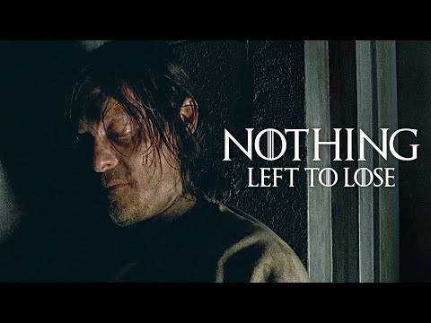 (TWD) Daryl Dixon || Nothing Left To Lose