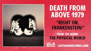 """""""Right On, Frankenstein!"""" by Death From Above 1979 (Official Audio)"""