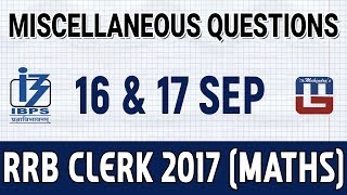 Miscellaneous Questions asked in 16-17 Sept RRB CLERK 2017 | Maths | Must Watch 2017 Video