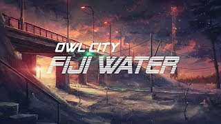 Owl City - Fiji Water [Lyrics]