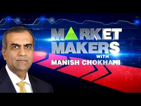Market Makers With Manish Chokhani - Exclusive Interview