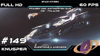 Star Citizen #149 Q&A´s zur Polaris [Deutsch] [60fps] [FullHD]