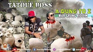 Tatoue Boss - A Dung To Z (Vybz Kartel, Alkaline, Masicka Diss) May 2018