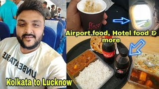 Kolkata to Lucknow indiGo    Airport food, Hotel food & more   