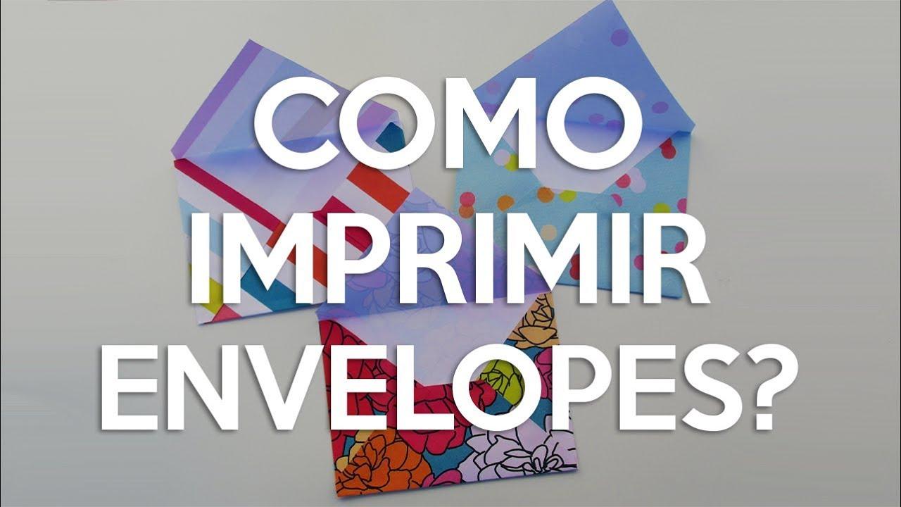 Como Imprimir Envelopes Natxhypy Youtube