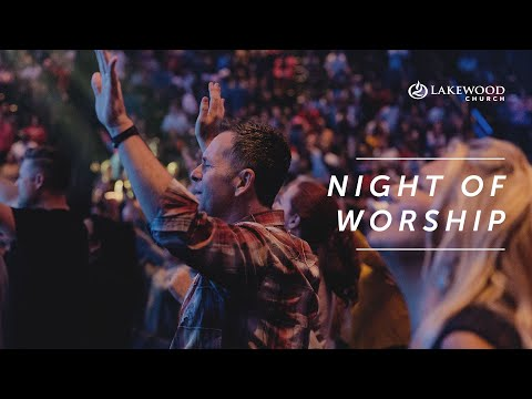Night of Worship and Prayer | Lakewood Church (2019)