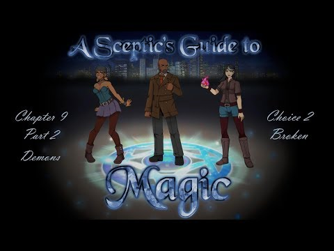A Sceptic's Guide to Magic [Chapter 9 Part 2] Demons - Choice 2: Broken (Let's Play) |