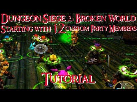 Dungeon Siege 2: Broken World - Starting With 12 Custom Party Members Tutorial {EN}