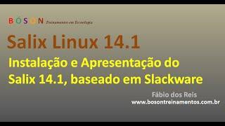 Salix 14.1 - Linux baseado em Slackware - Apresentação e Instalação