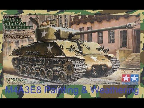 M4A3E8 Sherman Tank Painting & Weathering