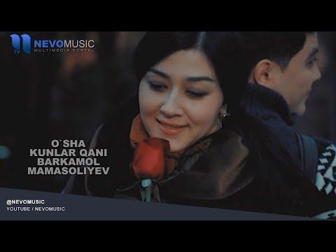 Barkamol Mamasoliyev - O`sha kunlar qani | Баркамол Мамасолиев - Уша кунлар кани