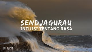 Download Lagu SENDJAGURAU - Intuisi Tentang Rasa | Unofficial Lyric Music mp3