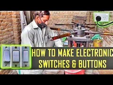 How to make Electronic Switches and Buttons in Sargodha Pakistan | Hafeez Chughtai